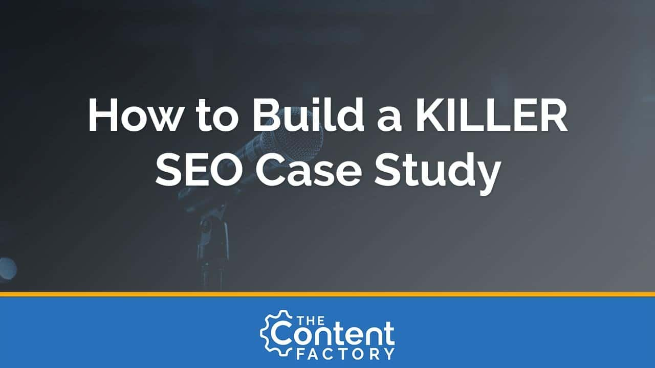 How to Build a Killer SEO Case Study (+ FREE TEMPLATE!)