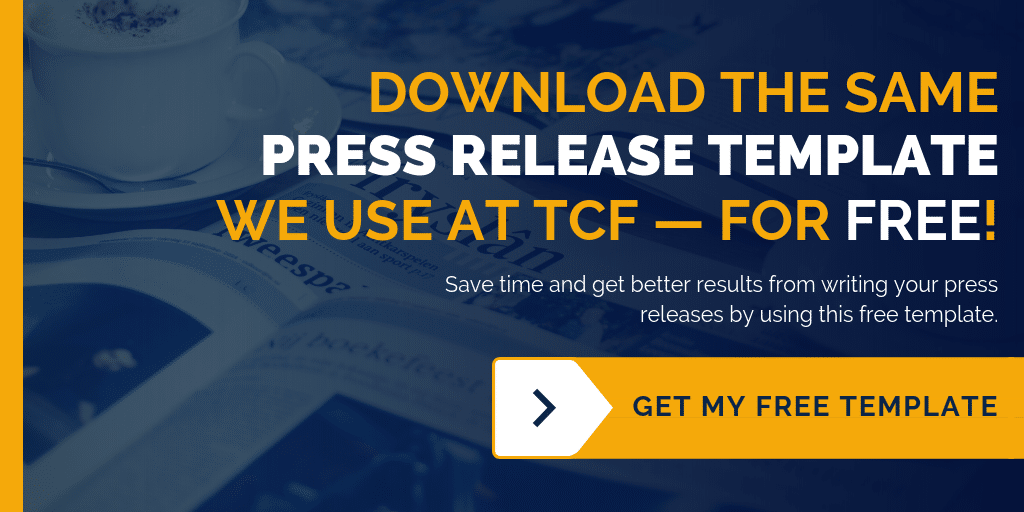 Download the same press release template we use at TCF -- for free!