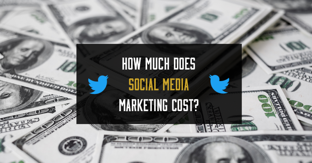 How Much Does Social Media Marketing Cost?