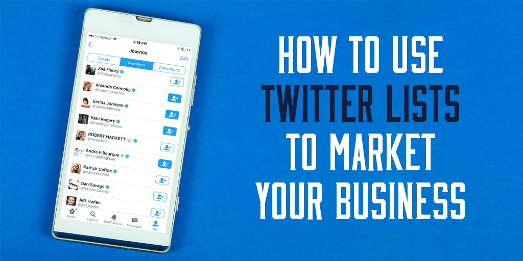 How to Create and Use Twitter Lists to Market Your Business [The ULTIMATE Guide]