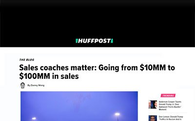 Huffington Post: Sales coaches matter: Going from $10MM to $100MM in sales