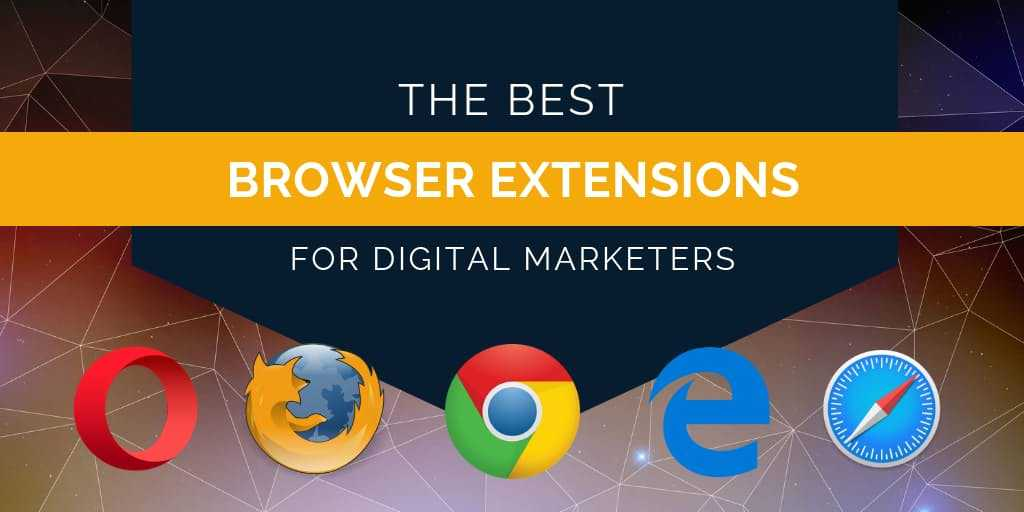 The 37 Best Firefox & Google Chrome Extensions for Digital Marketing