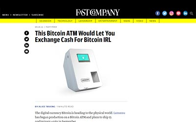 Fast Company: This Bitcoin ATM Would Let You Exchange Cash For Bitcoin IRL