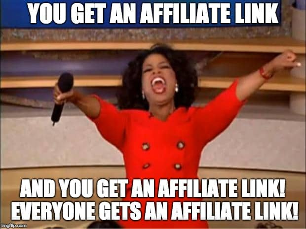 Oprah meme about affiliate marketing links
