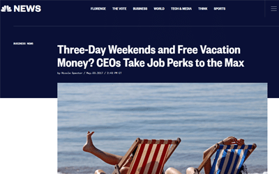 NBC News: Three-Day Weekends and Free Vacation Money? CEOs Take Job Perks to the Max