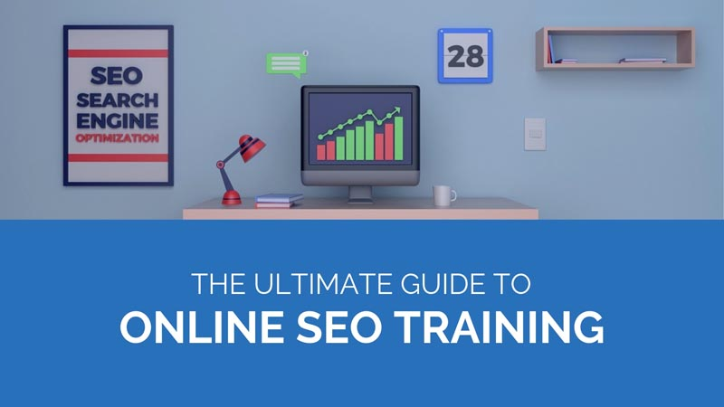 Need SEO Training? Here's Everything You Should Know About Online SEO Courses
